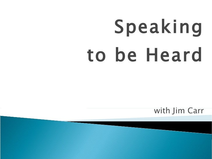 Speaking to be Heard with Jim Carr