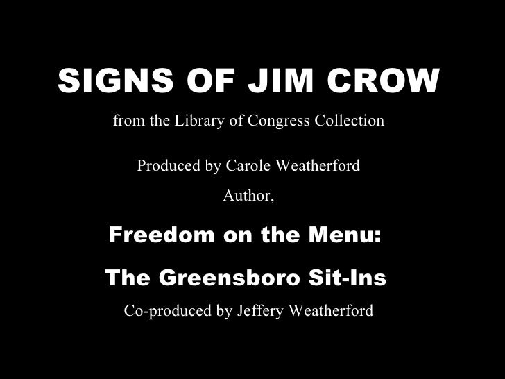 SIGNS OF JIM CROW from the Library of Congress Collection  Produced by Carole Weatherford Author, Freedom on the Menu:  T...