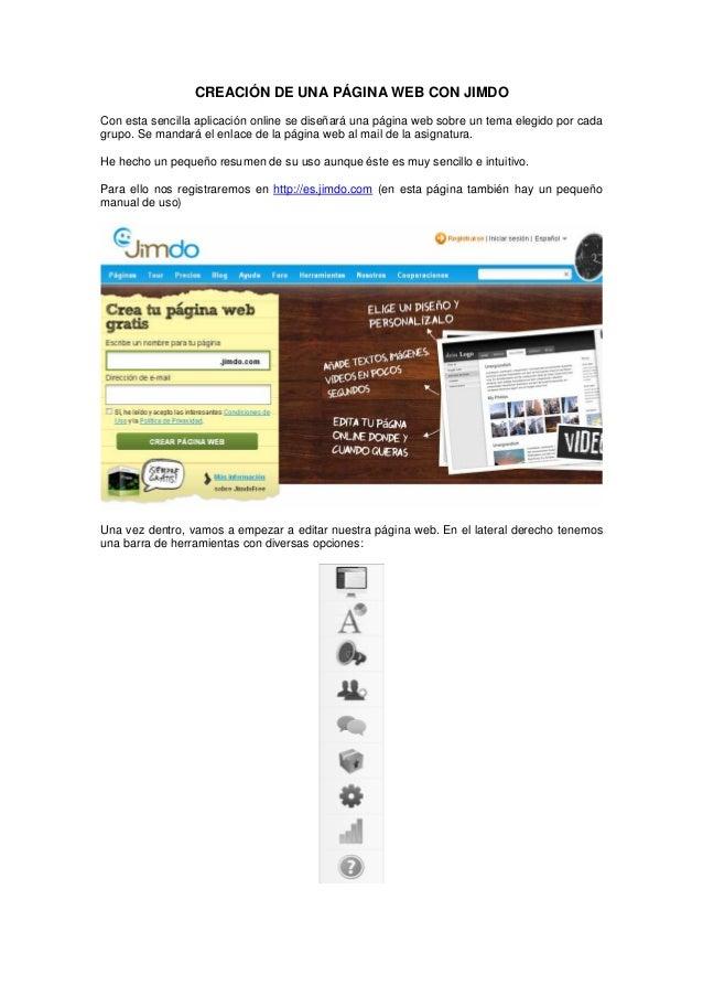 CREACIÓN DE UNA PÁGINA WEB CON JIMDO Con esta sencilla aplicación online se diseñará una página web sobre un tema elegido ...