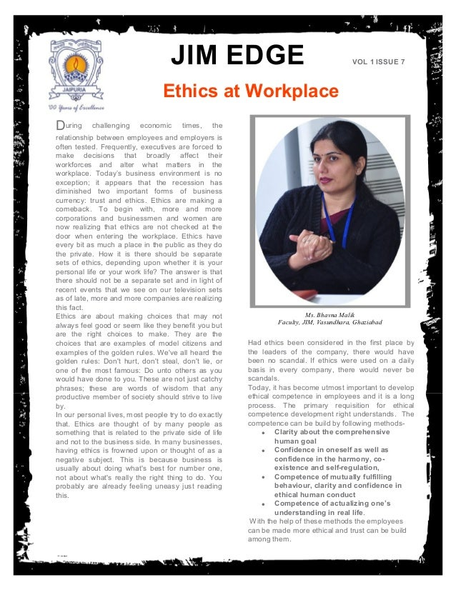 JIM EDGE Ethics at Workplace VOL 1 ISSUE 7 During challenging economic times, the relationship between employees and emplo...
