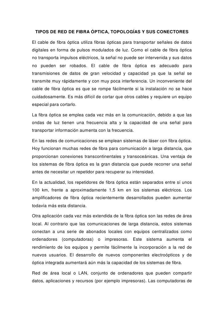 TIPOS DE RED DE FIBRA ÓPTICA, TOPOLOGÍAS Y SUS CONECTORES<br />El cable de fibra óptica utiliza fibras ópticas para transp...