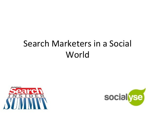 Search  Marketers  in  a  Social   World