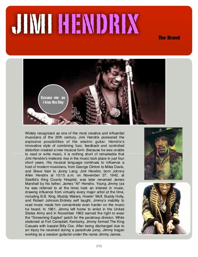 [1]JIMI HENDRIX The BrandWidely recognized as one of the most creative and influentialmusicians of the 20th century, Jimi H...