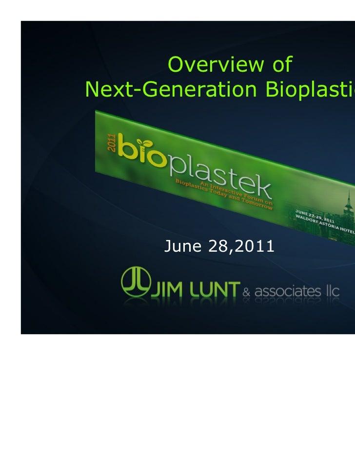 Overview ofNext-Generation Bioplastics       June 28,2011