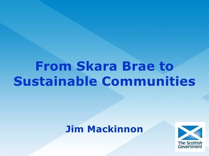 Jim Mackinnon From Skara Brae to Sustainable Communities