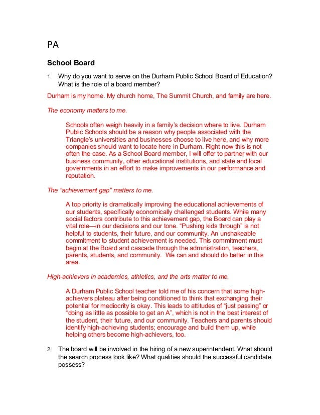 PA      School Board 1. Why do you want to serve on the Durham Public School Board of Education? What is the role of a...