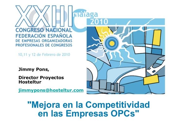 "Jimmy Pons,   Director Proyectos   Hosteltur   jimmypons@hosteltur.com          ""Mejora en la Competitividad          en l..."