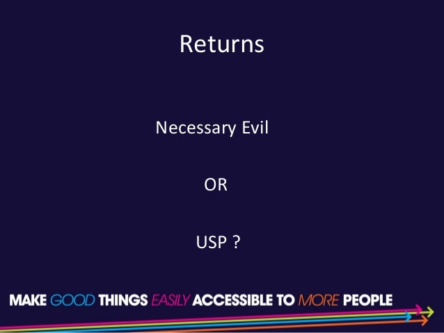 Returns Necessary Evil OR USP ?