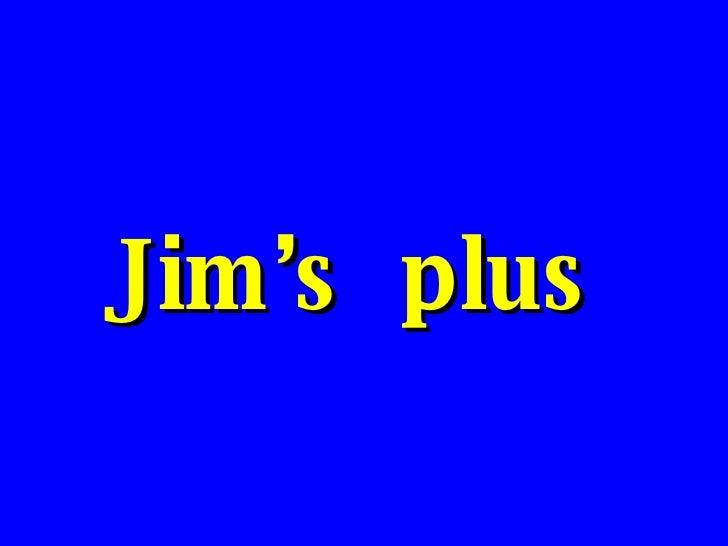 Jim's Plus