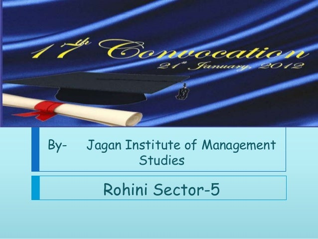 By- Jagan Institute of Management Studies Rohini Sector-5