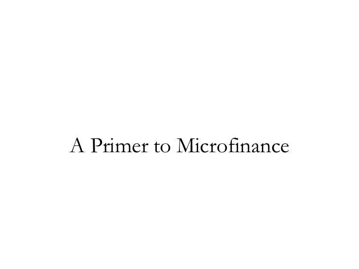 A Primer to Microfinance