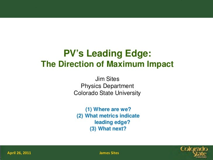 PV's Leading Edge:                 The Direction of Maximum Impact                               Jim Sites                ...