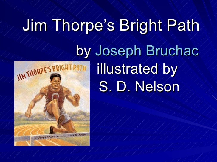 Jim Thorpe's Bright Path by  Joseph  Bruchac   illustrated by  S. D. Nelson