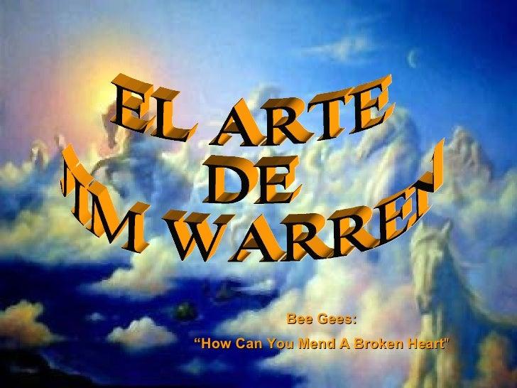 """EL ARTE  DE  JIM WARREN Bee Gees: """" How Can You Mend A Broken Heart """""""