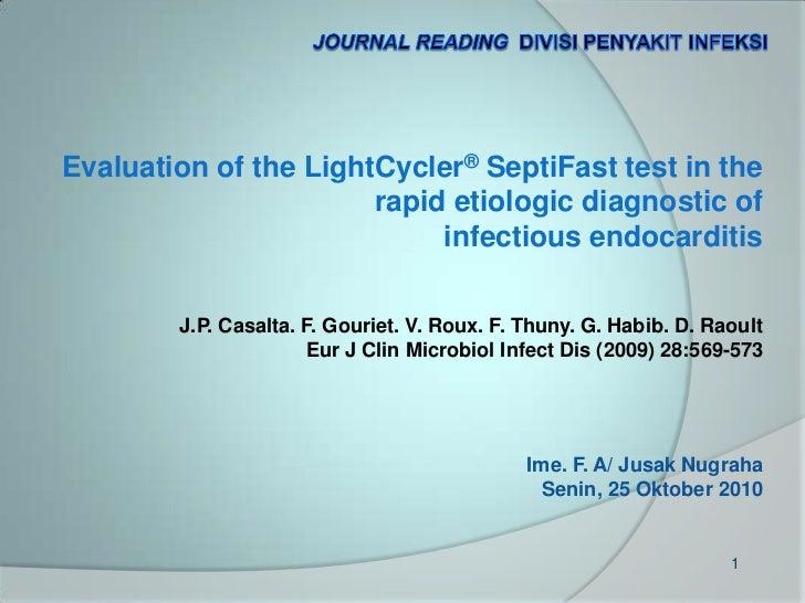 Journal Reading  Divisi Penyakit Infeksi<br />Evaluation of the LightCycler® SeptiFast test in the<br /> rapid etiologic d...