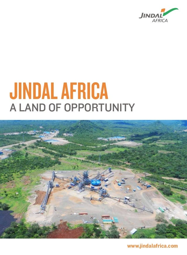 Jindal AfricaA land of opportunity                   www.jindalafrica.com