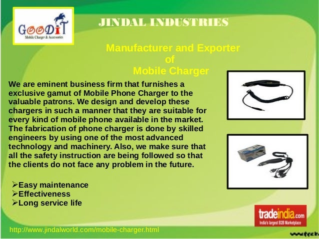 JINDAL INDUSTRIES Manufacturer and Exporter of Mobile Charger We are eminent business firm that furnishes a exclusive gamu...