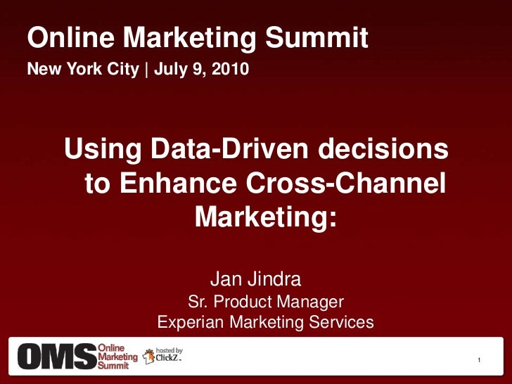 Using Data-Driven Decisions to Enhance Cross-Channel Marketing  - Experian Marketing Services, Jan Jindra