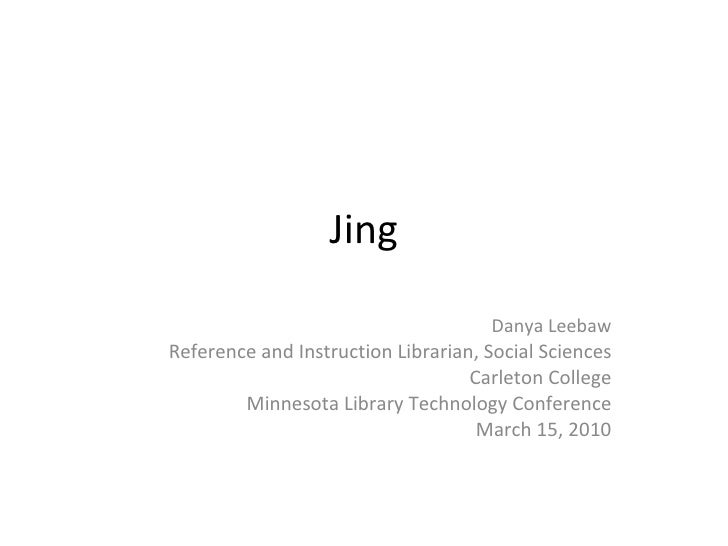 Jing Danya Leebaw Reference and Instruction Librarian, Social Sciences Carleton College Minnesota Library Technology Confe...