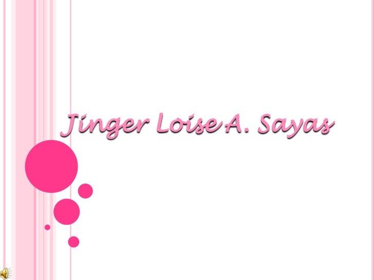 JingerLoise A. Sayas<br />