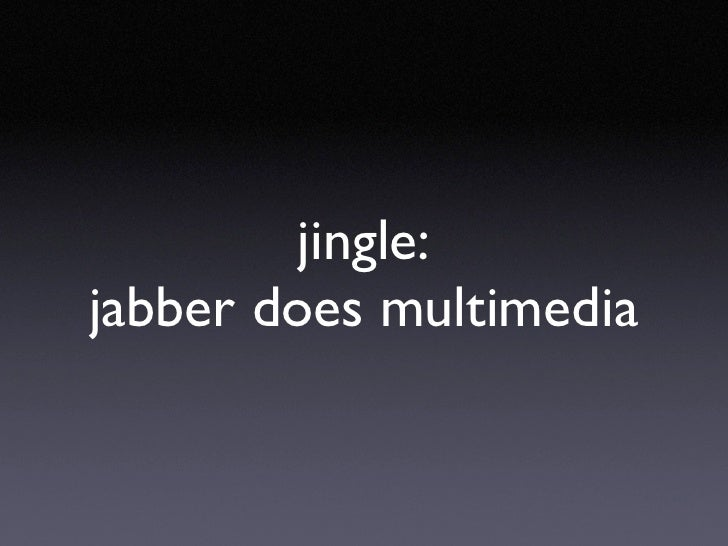 jingle: jabber does multimedia