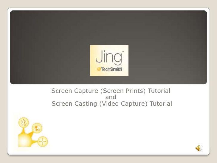 Screen Capture (Screen Prints) Tutorial<br />and<br /> Screen Casting (Video Capture) Tutorial<br />