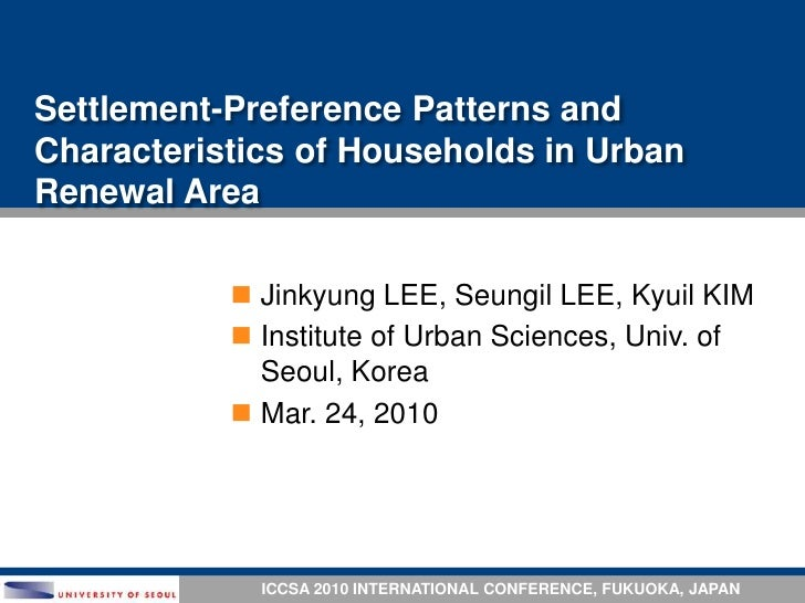 Settlement-Preference Patterns and Characteristics of Households in Urban Renewal Area <br />Jinkyung LEE, Seungil LEE, Ky...