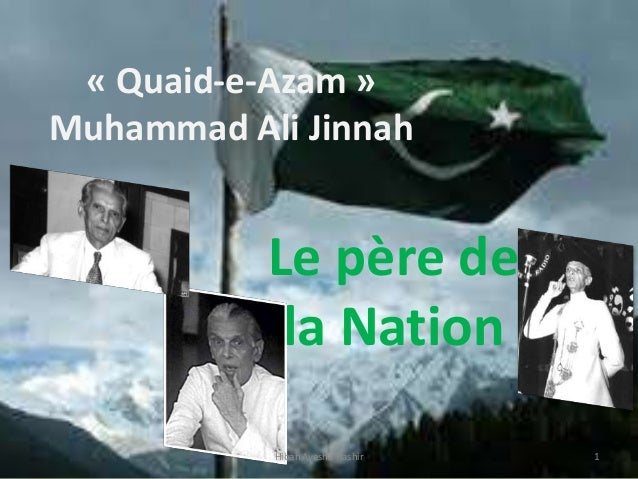 Le père de la Nation « Quaid-e-Azam » Muhammad Ali Jinnah Hibah Ayesha Hashir 1