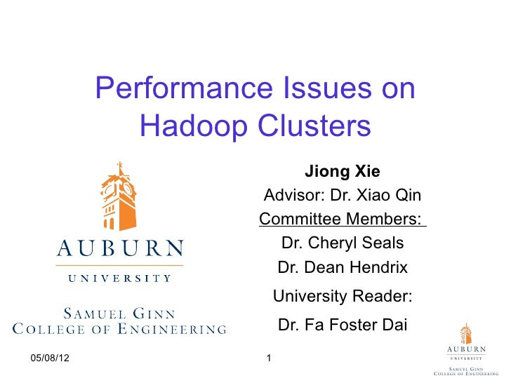 Performance Issues on              Hadoop Clusters                           Jiong Xie                     Advisor: Dr. Xi...