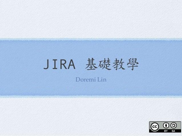 JIRA 基礎教學 Doremi Lin