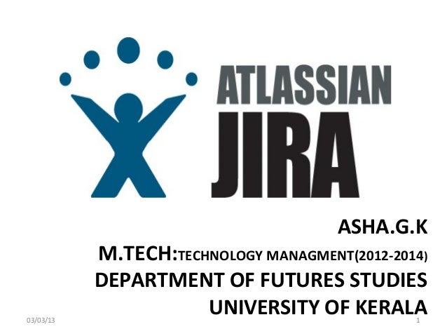ASHA.G.K           M.TECH:TECHNOLOGY MANAGMENT(2012-2014)           DEPARTMENT OF FUTURES STUDIES03/03/13                 ...