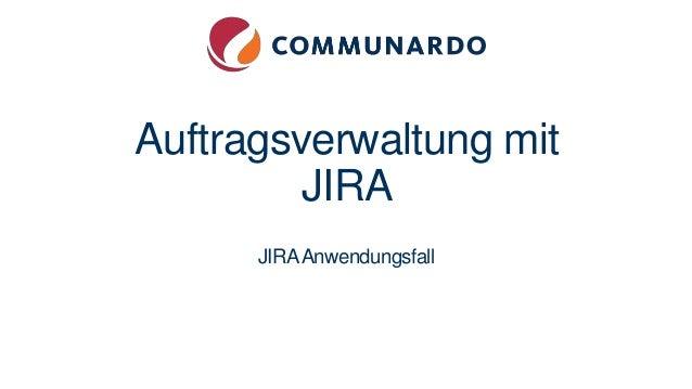 Auftragsverwaltung mit JIRA JIRAAnwendungsfall