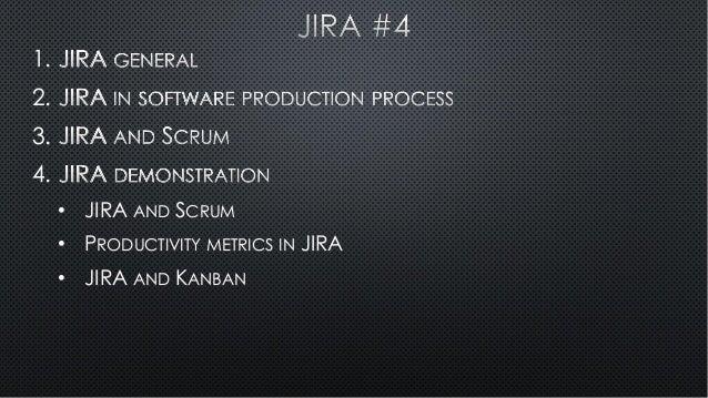 1. 2. 3. 4. • JIRA AND SCRUM • PRODUCTIVITY METRICS IN JIRA • JIRA AND KANBAN