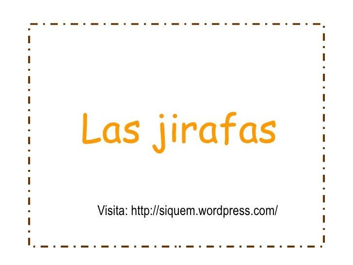 Las jirafas Visita: http://siquem.wordpress.com/
