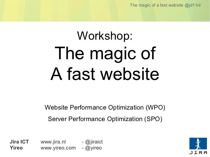 The magic of a fast website @jd11nl                           Workshop:              The magic of              A fast webs...