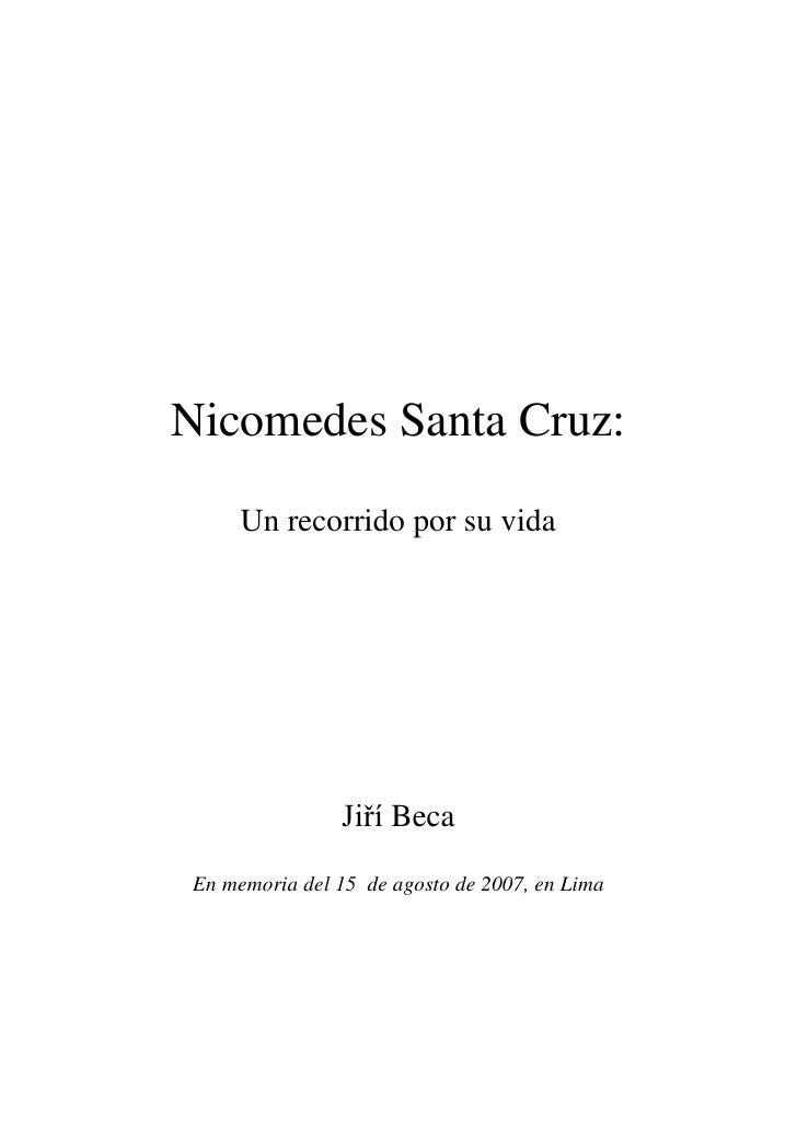Nicomedes Santa Cruz:       Un recorrido por su vida                     Jiří Beca   En memoria del 15 de agosto de 2007, ...