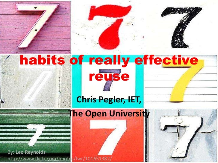 Seven Habits of really effective reuse