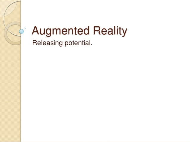 Augmented Reality Releasing potential.