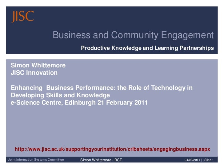 21/02/2011| | Slide 1<br />Business and Community Engagement<br />Productive Knowledge and Learning Partnerships<br />Simo...