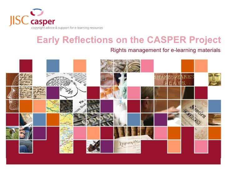 Early Reflections on the CASPER Project Rights management for e-learning materials