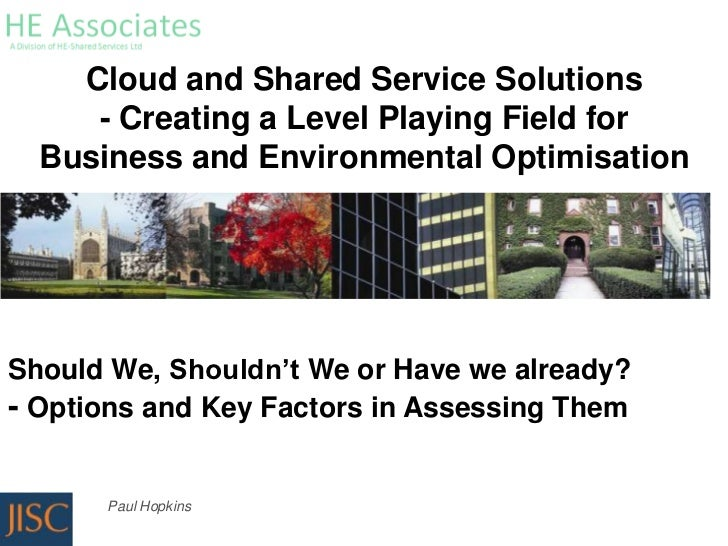 Cloud and Shared Service Solutions     - Creating a Level Playing Field for  Business and Environmental OptimisationShould...