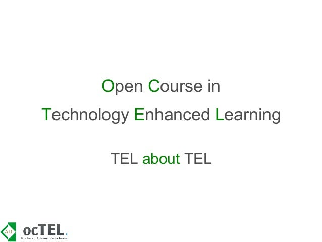Open Course inTechnology Enhanced Learning        TEL about TEL