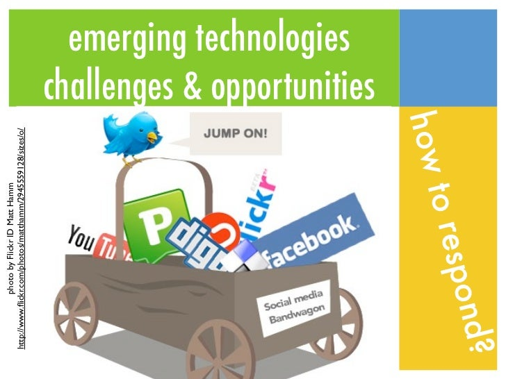 emerging technologies: opportunities & challenges
