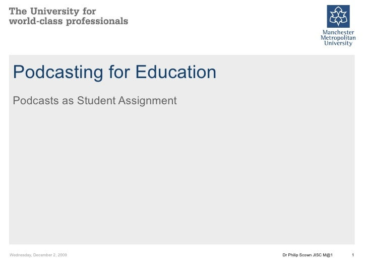 Podcasting for Education Podcasts as Student Assignment