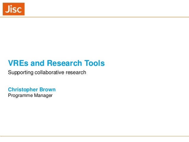 VREs and Research Tools - supporting collaborative research