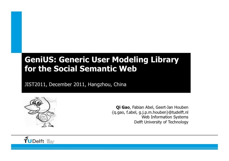 GeniUS: Generic User Modeling Libraryfor the Social Semantic WebJIST2011, December 2011, Hangzhou, China                  ...