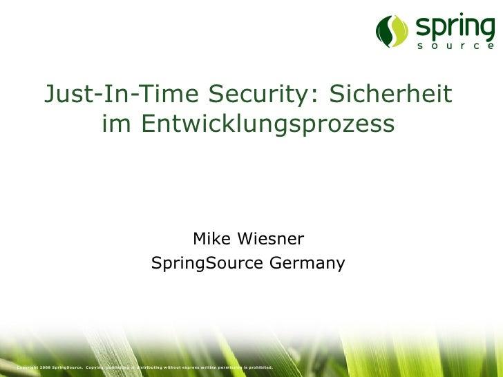 Just-In-Time Security: Sicherheit                  im Entwicklungsprozess                                                 ...