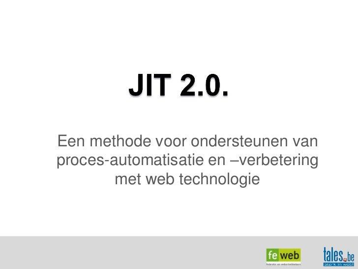Een methode voor ondersteunen vanproces-automatisatie en –verbetering        met web technologie