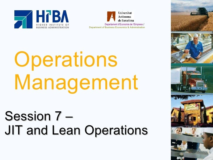 Operations Management Session 7 –  JIT and Lean Operations