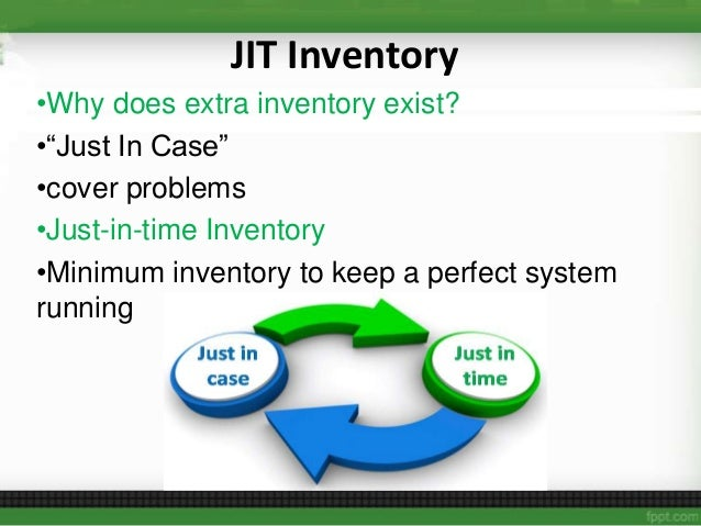 just in time approach in inventory A fundamental difference between traditional and just-in-time (jit) strategies lies in the approach taken in the intermediate stages of production.